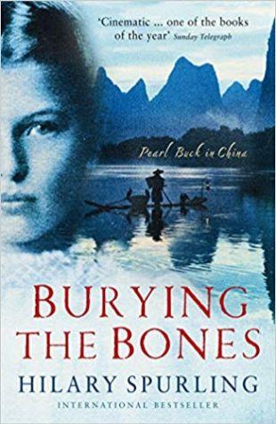 Burying the Bones: Pearl Buck in China Hilary Spurling