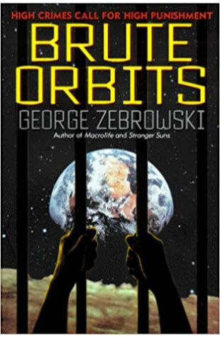 Brute Orbits George Zebrowski