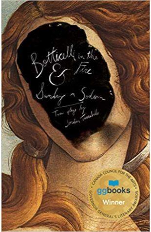 Botticelli in the Fire & Sunday in Sodom Jordan Tannahill