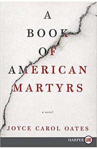 A Book of American Martyrs Joyce Carol Oates