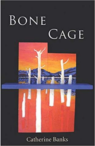 Bone Cage Catherine Banks
