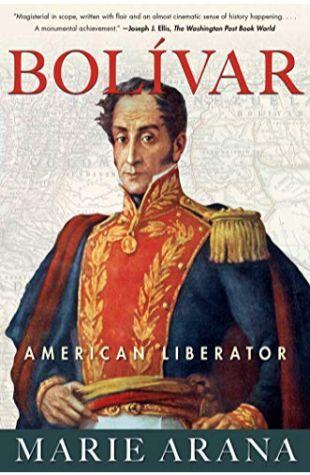Bolivar: American Liberator, Marie Arana