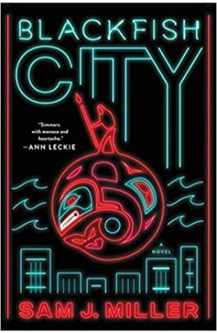 Blackfish City Sam J. Miller