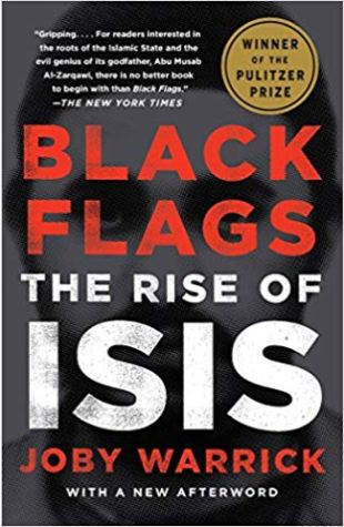 Black Flags: The Rise of ISIS Joby Warrick