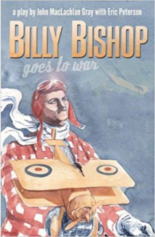 Billy Bishop Goes To War, a play by John Gray with Eric Peterson John Gray