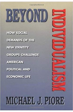 Beyond Individualism: How Social Demands of the New Identity Groups Challenge American Political and