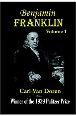 Benjamin Franklin Carl Van Doren