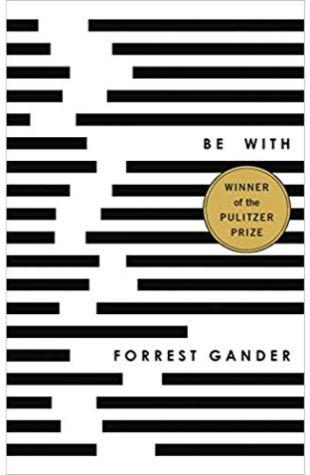 Be With Forrest Gander