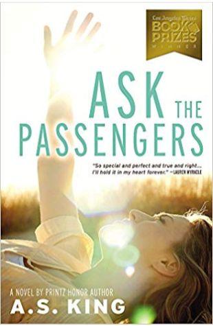 Ask the Passengers: A Novel A.S. King