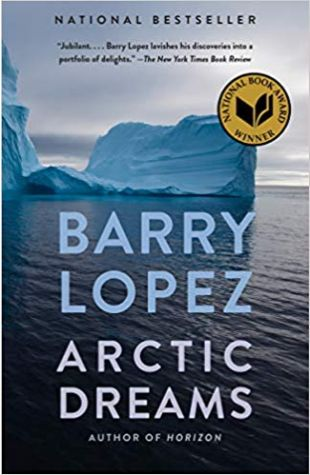 Arctic Dreams Barry Lopez