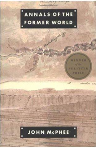 Annals of the Former World John McPhee