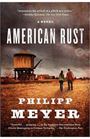 American Rust: A Novel Philipp Meyer