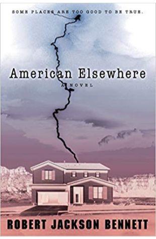 American Elsewhere Robert Jackson Bennett