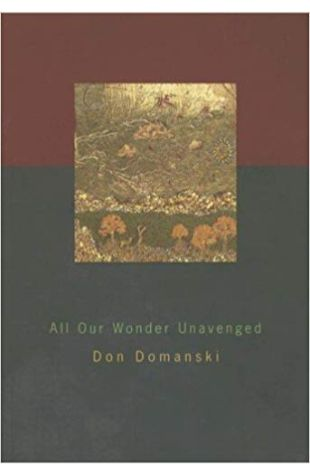 All Our Wonder Unavenged Don Domanski