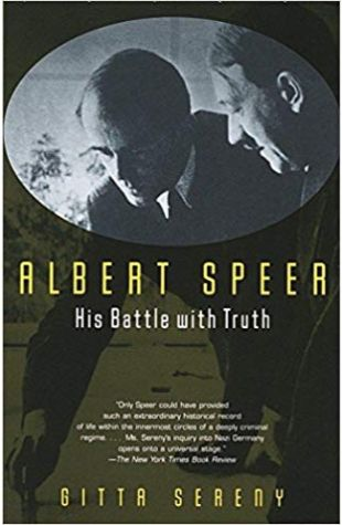 Albert Speer: His Battle With Truth Gitta Sereny