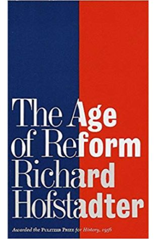 The Age of Reform Richard Hofstadter