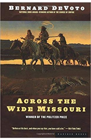 Across the Wide Missouri Bernard DeVoto
