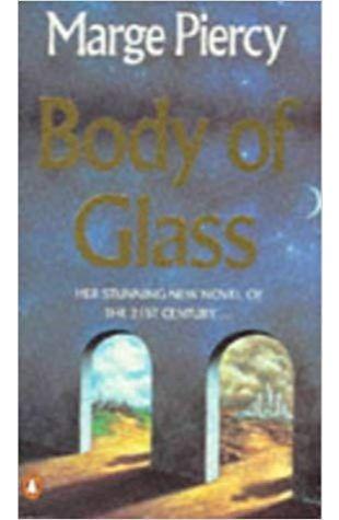 Body of Glass Marge Piercy