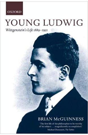 Young Ludwig: Wittgenstein's Life, 1889-1921 Brian McGuinness