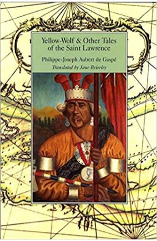 Yellow-Wolf and Other Tales of the Saint Lawrence Jane Brierley