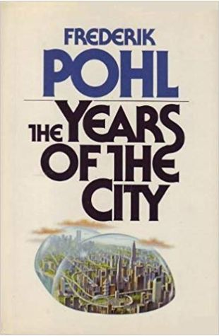 The Years of the City Frederik Pohl