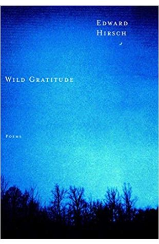 Wild Gratitude Edward Hirsch