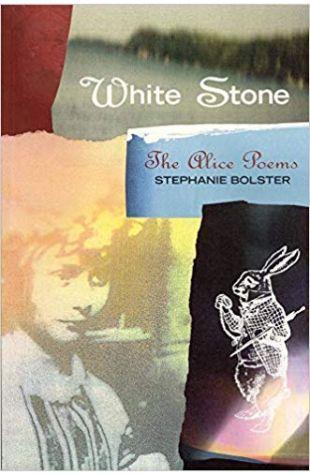 White Stone: The Alice Poems Stephanie Bolster