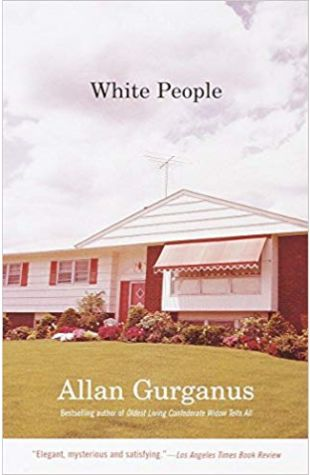 White People Allan Gurganus