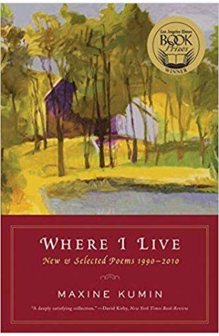Where I Live: New & Selected Poems 1990-2010 Maxine Kumin