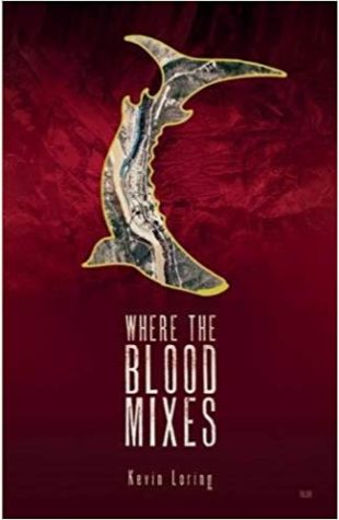 Where the Blood Mixes Kevin Loring