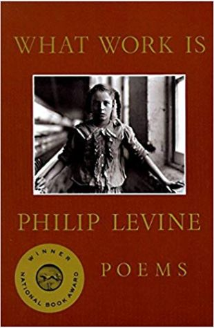 What Work Is: Poems Philip Levine