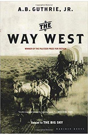 The Way West A. B. Guthrie, Jr.