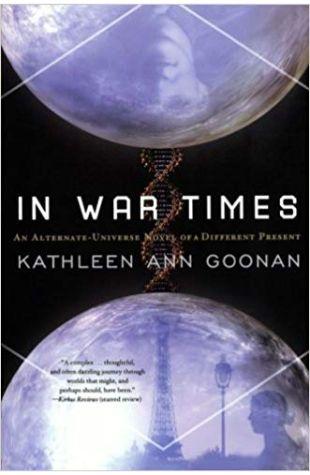 In War Times Kathleen Ann Goonan