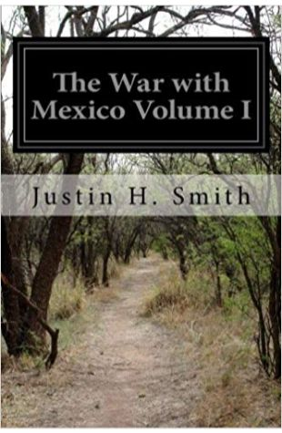 The War with Mexico Justin H. Smith