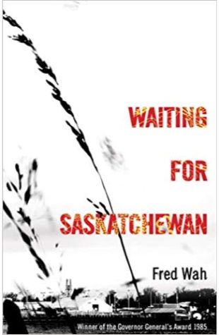 Waiting for Saskatchewan Fred Wah