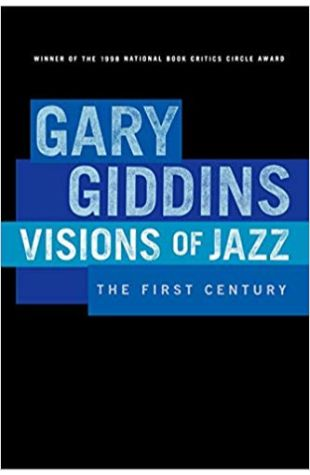 Visions of Jazz: The First Century Gary Giddins