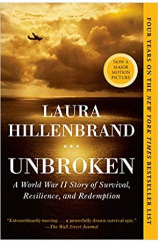 Unbroken: A World War II Story of Survival, Resilience and Redemption Laura Hillenbrand