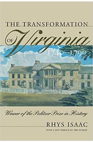 The Transformation of Virginia, 1740–1790 Rhys L. Isaac