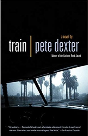 Train: A Novel Pete Dexter