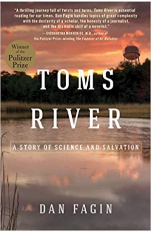 Toms River: A Story of Science and Salvation Dan Fagin