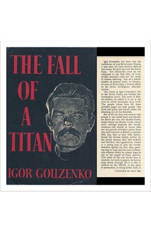 The Fall of a Titan Igor Gouzenko