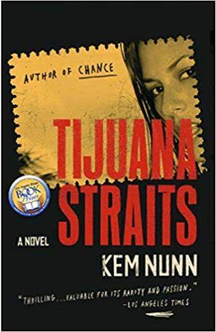 Tijuana Straits: A Novel Kem Nunn