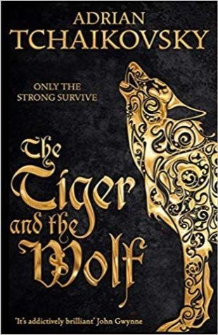 The Tiger and the Wolf Adrian Tchaikovsky