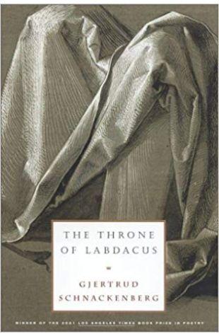 The Throne of Labdacus Gjertrud Schnackenberg