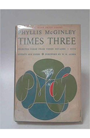 Times Three: Selected Verse From Three Decades Phyllis McGinley