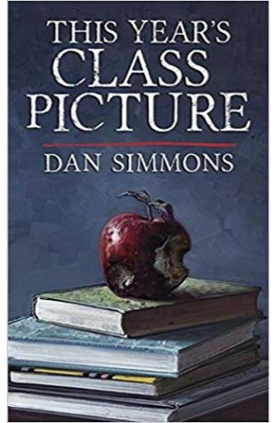 This Year's Class Picture Dan Simmons