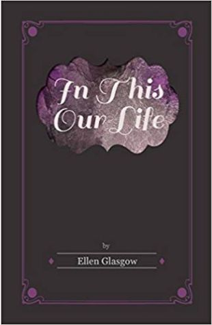 In This Our Life Ellen Glasgow
