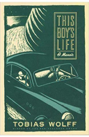 This Boy's Life: A Memoir Tobias Wolff