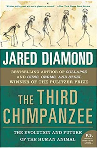 The Third Chimpanzee: The Evolution and Future of the Human Animal Jared Diamond