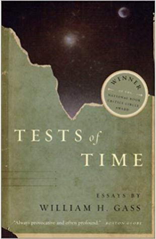 Tests of Time William H. Gass
